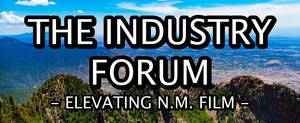 Casting New Mexico webinar platform hosts The Industry Forum- Background Actors Association of New Mexico