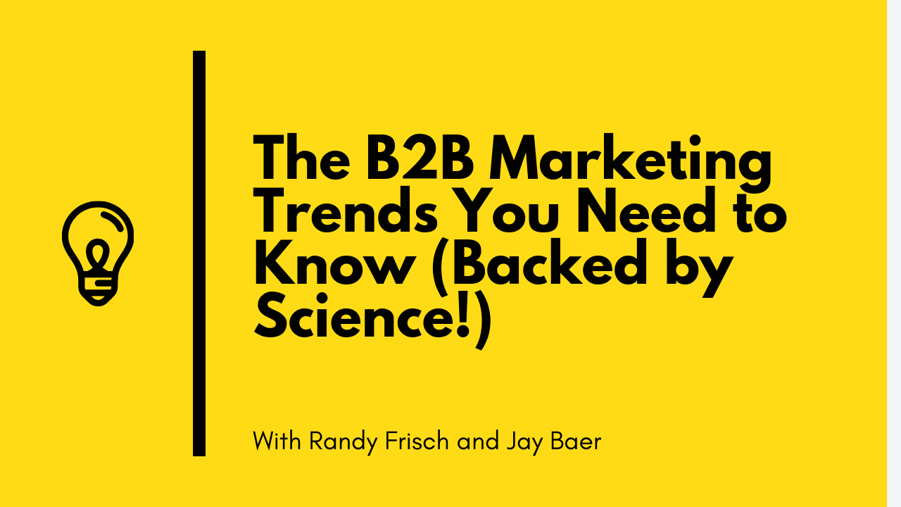 [Webinine] The B2B Marketing Trends You Need to Know (Backed by Science!)