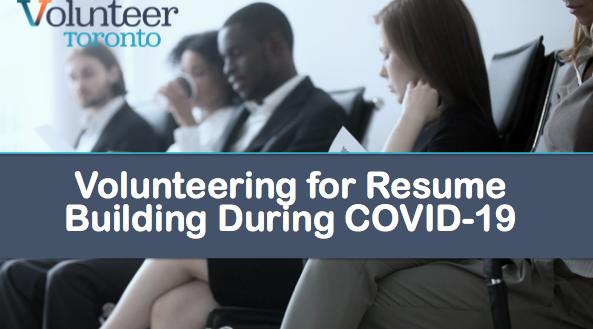 Webinar Volunteering For Resume Building During Covid 19 By Volunteer Toronto